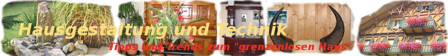 """Hausgestaltung und Technik - Tipps und Trends zum """"grenzenlosen Haus"""""""